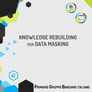 Knowledge Rebuilding per Data Masking