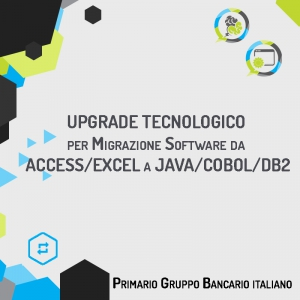 Upgrade tecnologico per migrazione software da access/excel a Java/Cobol/DB2